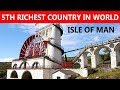 WORLD'S 5TH RICHEST COUNTRY ISLE OF MAN | History, Geography & facts of interest/
