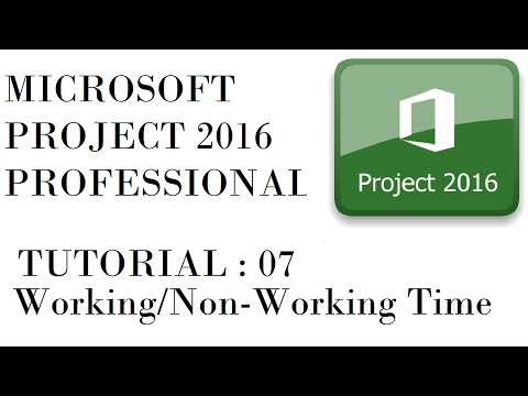 Working Time - Non-Working Time in Microsoft Project 2016 - Tutorial 7