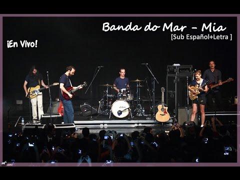 Banda do Mar - Mia (En Vivo) [Sub Español+Letra Portugués]