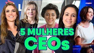 5 Mulheres CEO's de Grandes Empresas