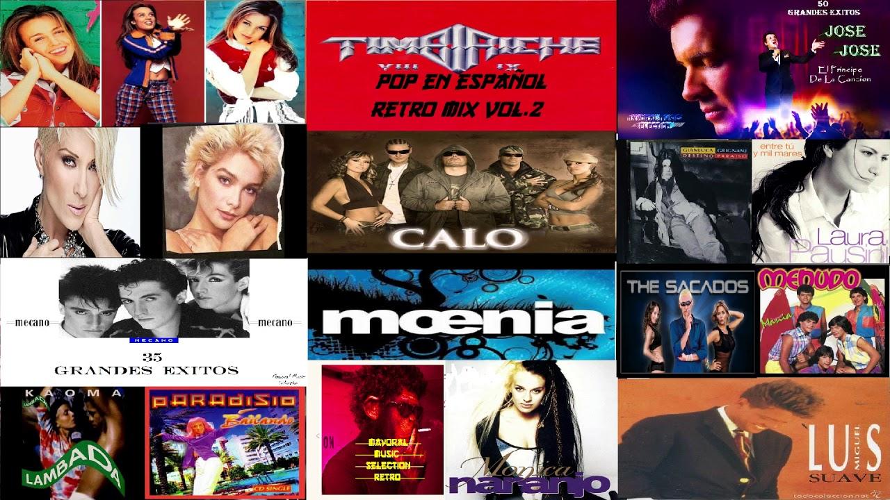Pop En Español De Los 80 Y 90 2 Retro Mix 80 90 Español Retro Mix Latin Pop 80 Y 90 Youtube