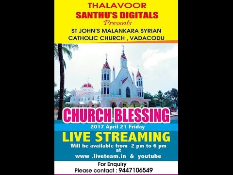 CHURCH BLESSING ST JOHN''S MALANKARA SYRIAN CATHOLIC CHURCH,VADACOD