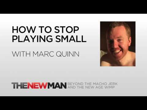 Marc Quinn | Taking Risks: How To Stop Playing Small | The New Man Podcast with TrippLanier