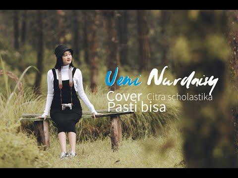 PASTI BISA - CITRA SCHOLASTIKA (COVER VENI)