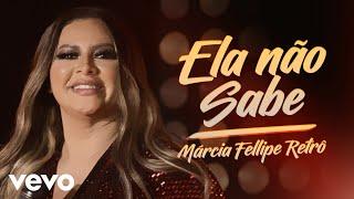 Márcia Fellipe - Ela Não Sabe (Ao Vivo Em Fortaleza / 2019)