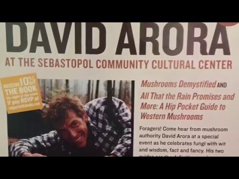 Mushrooms Demystified with David Arora! Sebastopol, CA! Saving The World One Mushroom At A Time!