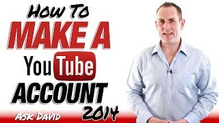 Make A YouTube Account - How To Make A YouTube Account - David Walsh Online