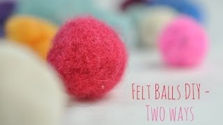 How to Make Felt Balls 2 Ways