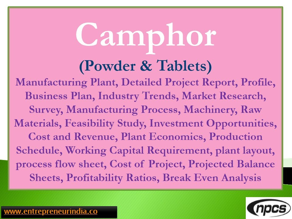 Camphor (Powder & Tablets) - Manufacturing Plant, Detailed Project