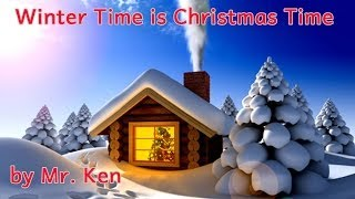 Wintertime is Christmastime - Christmas Song for Children by Kids Entertainer Mr. Ken