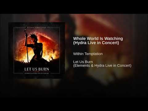 Whole World Is Watching (Hydra Live in Concert)