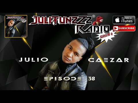 JuliTunzZz Radio - Episode 38