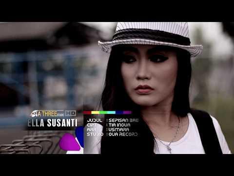 ELLA SUSANTI | SEPISAN BAE (official klip) 2018