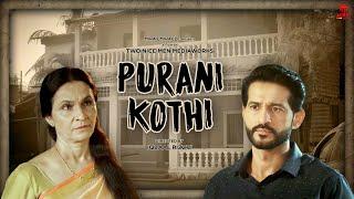 Purani Kothi | Thriller Short Film | Ft. Hiten Tejwani & Praveena Deshpande | Miraj Miracle