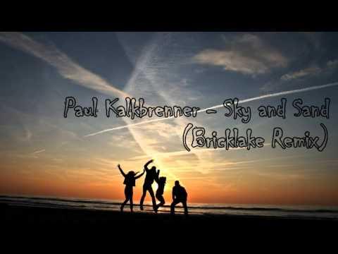 Paul Kalkbrenner- Sky and Sand (Bricklake Remix)