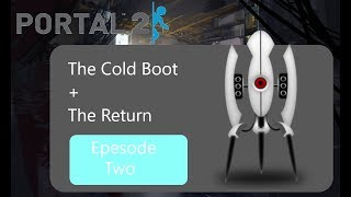 """""""The Cold Boot"""" - Portal 2 [Ep.2]"""