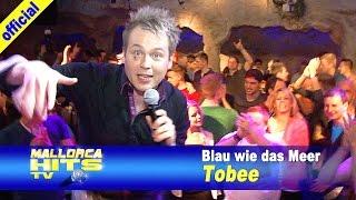 Tobee - Blau wie das Meer - Ballermann Hits