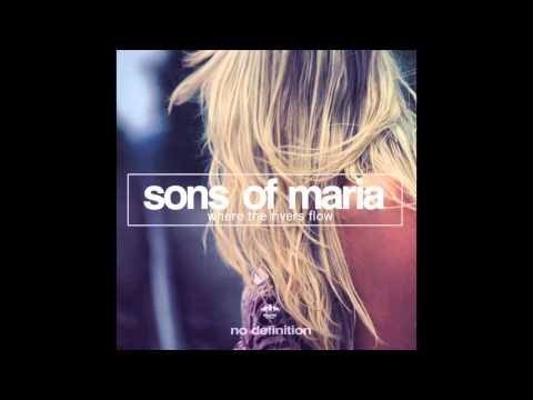 Sons Of Maria - Where The Rivers Flow (Radio Mix)