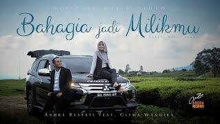 BAHAGIA JADI MILIKMU - Andra Respati feat. Gisma Wandira (Official Music Video)