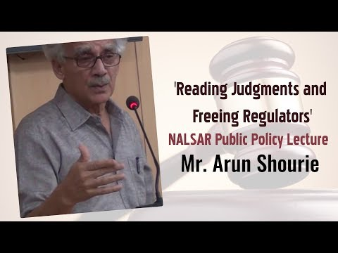 Mr. Arun Shourie |  'Reading Judgments and Freeing Regulators' | NALSAR Public Policy Lecture