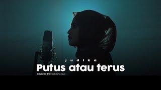 Putus atau terus - Judika Cover Cindi Cintya Dewi (Cover video clip)