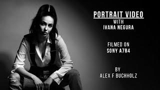Portrait Video with Ivanna Negura | Sony A7R4 | A Fashion Video by Alex F Buchholz