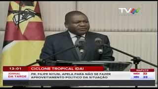 Ciclone Tropical Idai: PR, Filipe Nyusi, apela para não se fazer aproveitamento político da situação