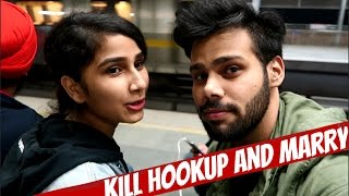 KILL HOOKUP AND MARRY !