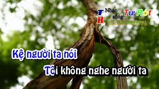 [Karaoke] Mặc kệ người ta nói Remix || Trí Hải - Dương Bửu Trung || - Nhạc Sống Tư Rớt -TR
