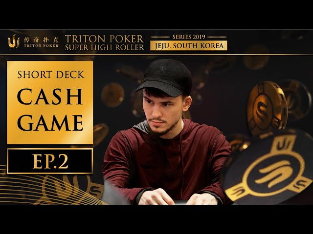 Short Deck Cash Game Episode 2 - Triton Poker SHR Jeju 2019