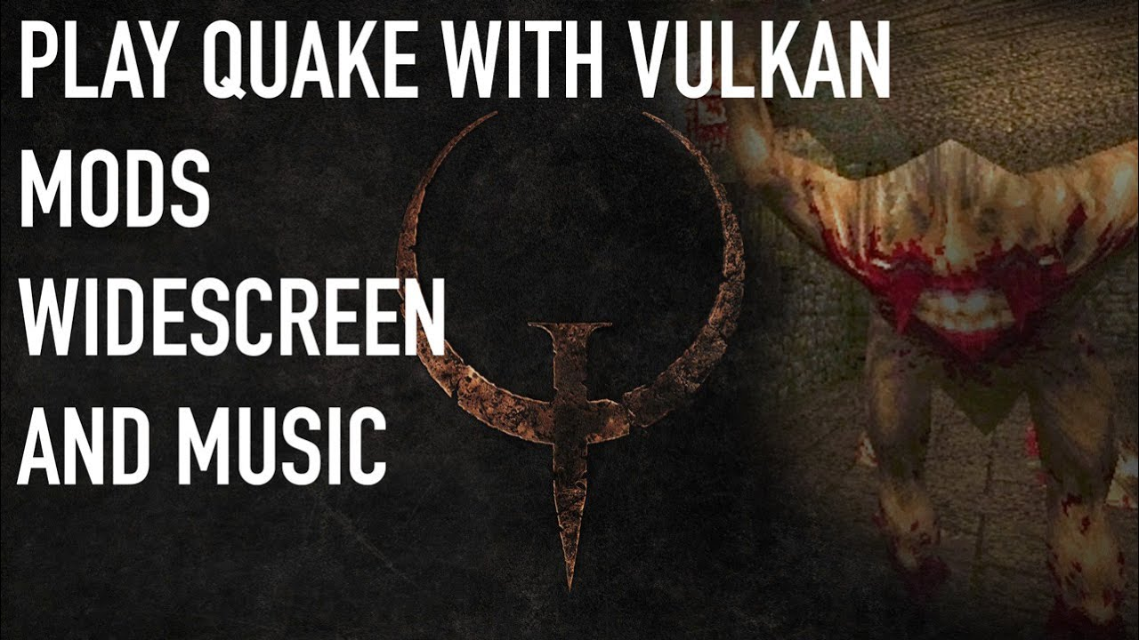 Quake in 2021 - The Best Way to Play, Install Mods, Music, Etc.