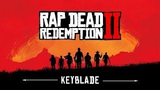 RED DEAD REDEMPTION 2 RAP - Forajidos Siempre | Keyblade