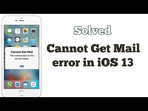 How To Fix Cannot Get Mail The Connection To The Server Failed On IPhone In IOS 13