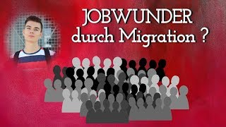 JOBWUNDER durch Migration?