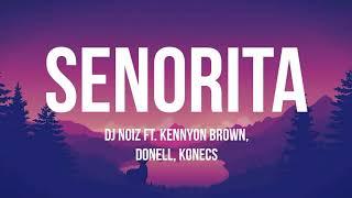 Senorita - DJ Noiz ft. Kennyon Brown, Donell, Konecs