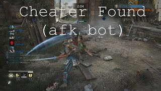 For Honor - Cheater caught AFK botting