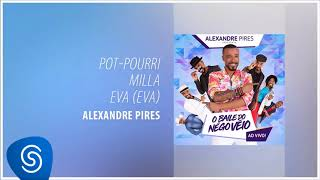 Baixar Alexandre Pires - Milla / Eva (Eva) (O Baile do Nêgo Véio - Ao Vivo) [Áudio Oficial]