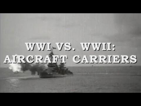 Aircraft Carrier Progression: WWI -WWII