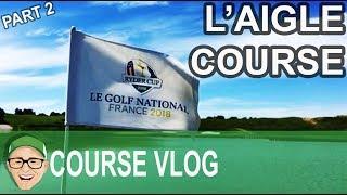 Le Golf National L'Aigle Course Part 2