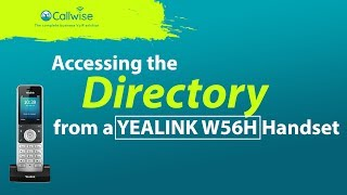 Accessing the Directory YEALINK W56H | Callwise
