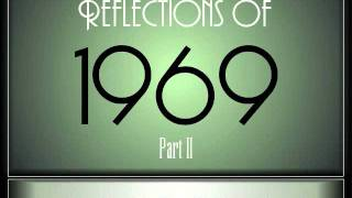 Reflections Of 1969 - Part 2 ♫ ♫  [35 Songs]