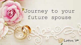 Journey to Your Future Spouse [pick-a-card]