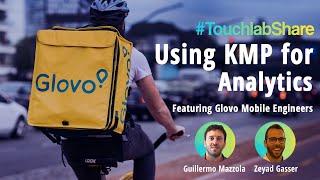 Kotlin Multiplatform (KMP) for Analytics at Glovo   #TouchlabShare
