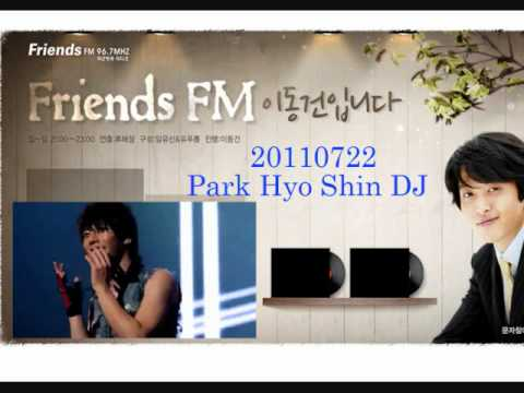 20110722  Park hyo Shin DJ 「Friends FM」 NO-3