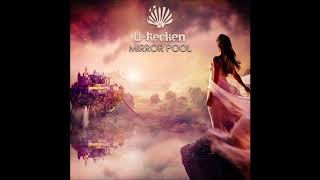 U-Recken - Mirror Pool ᴴᴰ