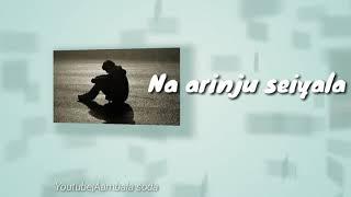 Nan Therinju Seiyala | lyrical song | what's up status 😥😥