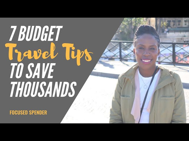 7 Budget Travel Tips that Saved Me THOUSANDS on My Trip to Europe