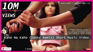 Kaho Na Kaho  Dance Remix  DJ Sarfraz  Short Music Video  Murder  Amir Jamal