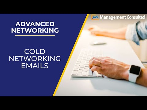 Advanced Networking: Cold Email Networking for Consulting (Video 3 of 4)