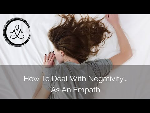 How To Deal With Negativity…As An Empath